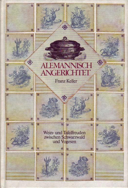 Allemanisch angerichtet - Franz Keller